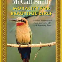 Morality for Beautiful Girls (The No. 1 Ladies' Detective Agency #3) by Alexander McCall Smith