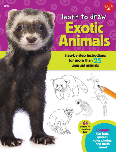 Learn to Draw Exotic Animals: Step-By-step Instructions for More Than 25 Unusual Animals