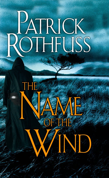 The Name of the Wind (The Kingkiller Chronicle #1) by Patrick Rothfuss