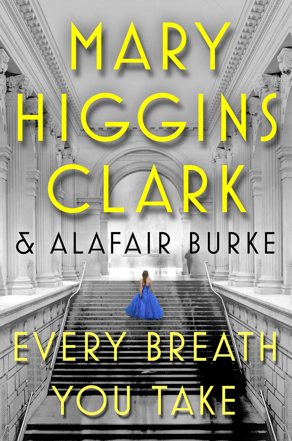 Every Breath You Take (Under Suspicion #4)(Large Print) by Mary Higgins Clark