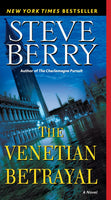 The Venetian Betrayal (Cotton Malone 3) by Steve Berry