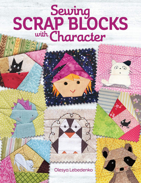 Sewing Scrap Blocks with Character by Olesya Lebedenko