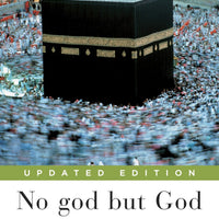 No God but God: The Origins, Evolution, and Future of Islam by Reza Aslan