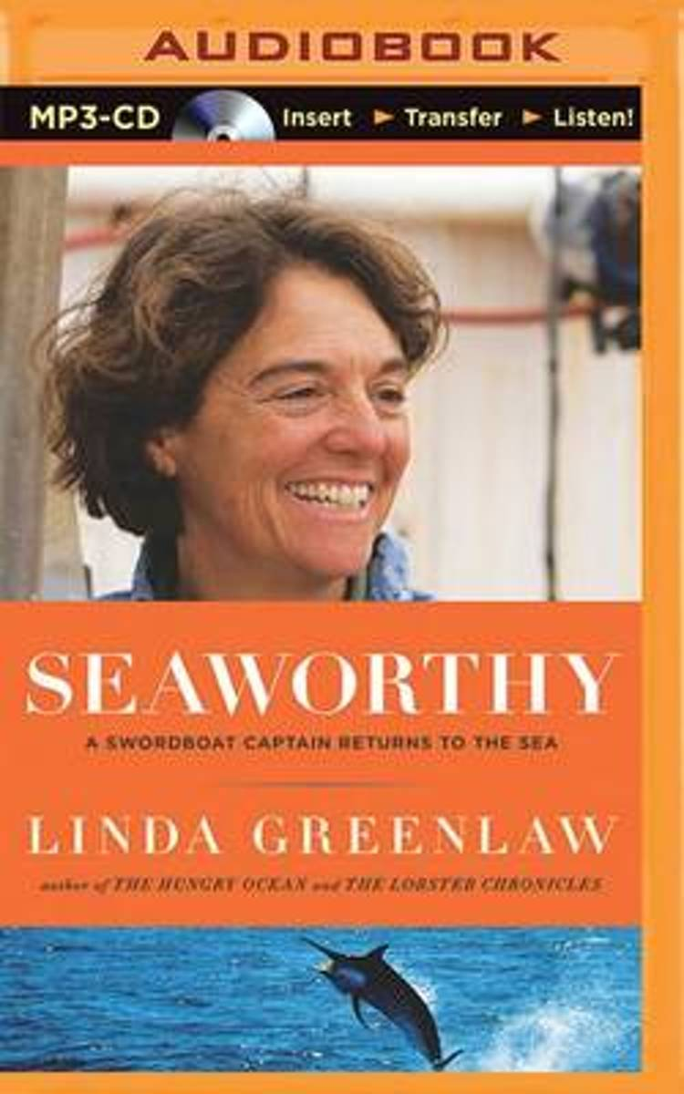 Seaworthy: A Swordboat Captain Returns to the Sea (Unabridged MP3) by Linda Greenlaw