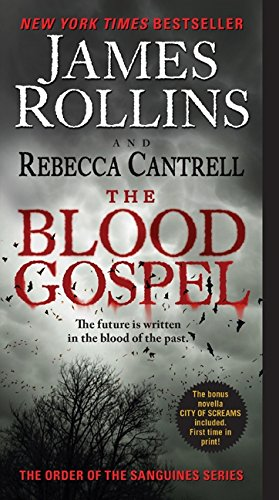 The Blood Gospel (Order of the Sanguines 1) by James Rollins