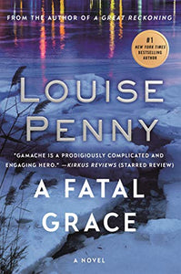 A Fatal Grace (Chief Inspector Gamache 2) by Louise Penny