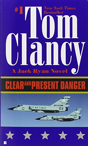 Clear and Present Danger (Jack Ryan 4) by Tom Clancy