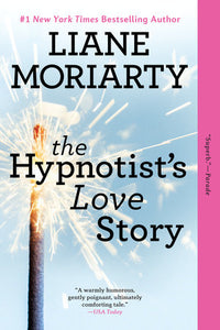 The Hypnotists's Love Story by Liane Moriarty