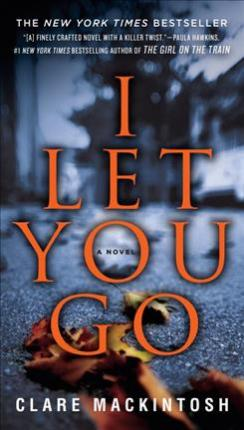 I Let You Go by Clare Mackintosh