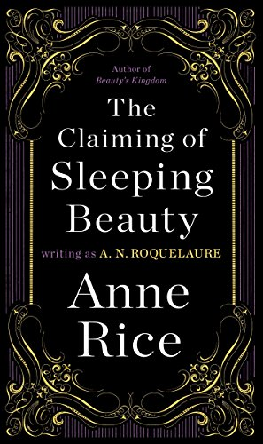 The Claiming of Sleeping Beauty (Sleeping Beauty #1) by A. N. Roquelaure