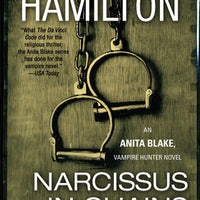 Narcissus in Chains (Anita Blake, Vampire Hunter #10) by Laurell K. Hamilton