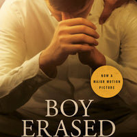 Boy Erased: A Memoir of Identity, Faith, and Family
