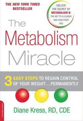 The Metabolism Miracle: 3 Easy Steps to Regain Control of Your Weight... Permanently by Diane Kress
