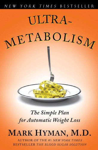 Ultra-Metabolism: The Simple Plan for Automatic Weight Loss by Mark Hyman
