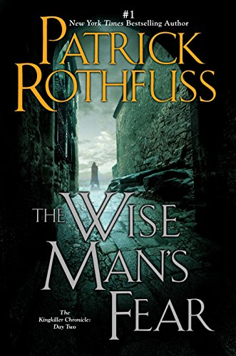 The Wise Man's Fear (The Kingkiller Chronicle #2) by Patrick Rothfuss
