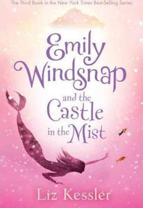 Emily Windsnap and the Castle in the Mist (Book 3)