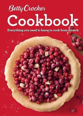 Better Crocker Cookbook, 12th Edition: Everything You Need to Know to Cook from Scratch