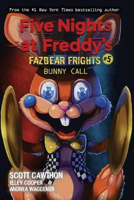 Bunny Call (Five Nights at Freddy's: Fazbear Frights 5)by Scott Cawthon