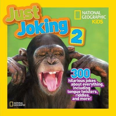 Just Joking 2: 300 Hilarious Jokes, Tricky Tongue Twisters, and Ridiculous Riddles (National Geographic)