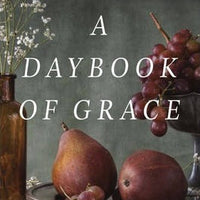 A Daybook of Grace: A Year of Devotions to Draw You Near to the Heart of God by Mark Gilroy