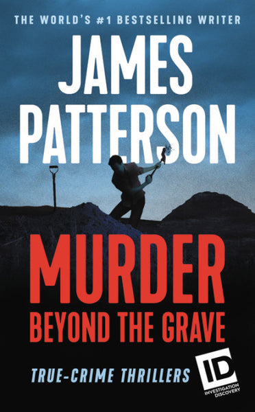 Murder Beyond the Grave (True Crime Thriller 3) by James Patterson