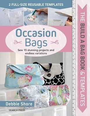Occasion Bags: Sew 15 Stunning Projects and Endless Variations