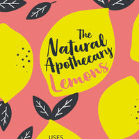 The Natural Apothecary: Lemons: Tips for Home, Health and Beauty by Penny Stanway