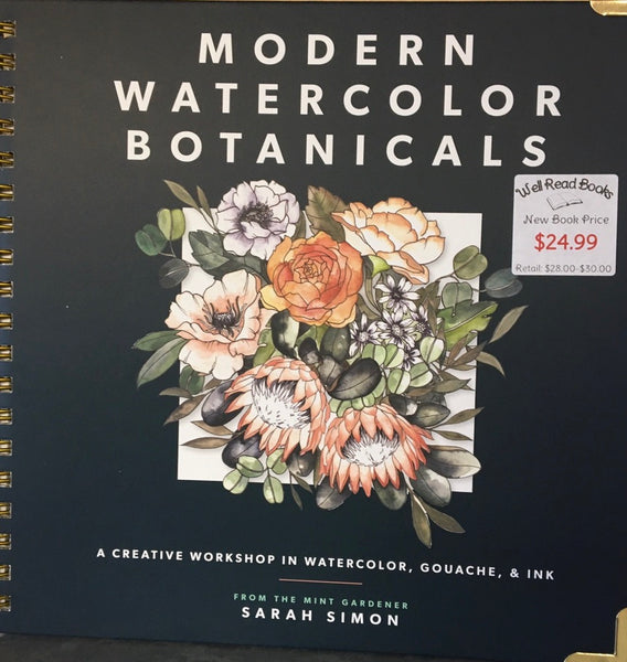 Modern Watercolor Botanicals: A Creative Workshop in Watercolor, Gouache, and Ink