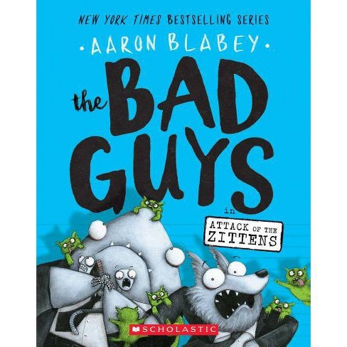 Bad Guys in Attack of the Zittens (Bad Guys 4) by Aaron Blabey