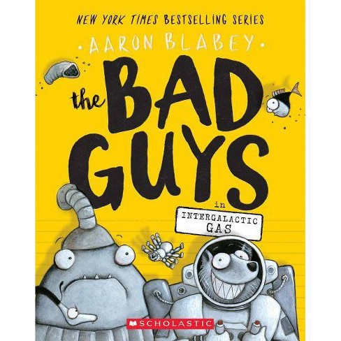 Bad Guys in Intergalatic Gas (Bad Guys 5) by Aaron Blabey
