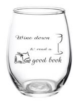 Wine Down and Read a Good Book Wine Glass