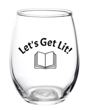 Let's Get Lit! Wine Glass