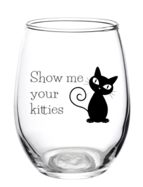 Show Me Your Kitties Wine Glass