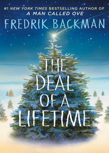 The Deal of a Lifetime: A Novella by Fredrik Backman