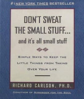 Don't Sweat the Small Stuff and It's All Small Stuff by Richard Carlson