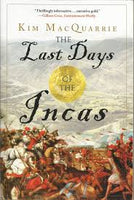 The Last Days of the Incas by Kim MacQuarrie