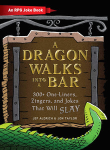 A Dragon Walks into a Bar: An RPG Joke Book