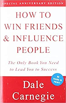 How to Win Friends and Influence People by David Carnegie