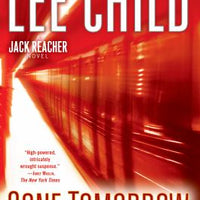 Gone Tomorrow (Jack Reacher 13) by Lee Child