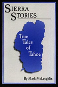 Sierra Stores: True Tales of Tahoe by Mark McLaughlin