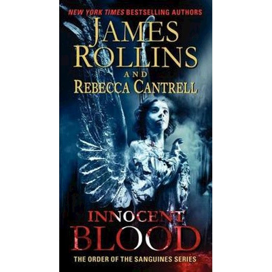 Innocent Blood (Order of the Sanguines 2) by James Rollins