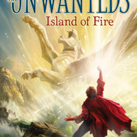 Island of Fire (Unwanteds 3)