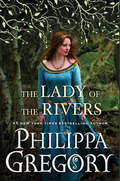The Lady of the Rivers (Plantagenet and Tudor 1) by Philippa Gregory