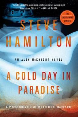 A Cold Day in Paradise (Alex McKnight 1) by Steve Hamilton