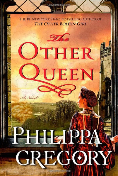 The Other Queen (The Plantagenet and Tudor 15) by Philippa Gregory