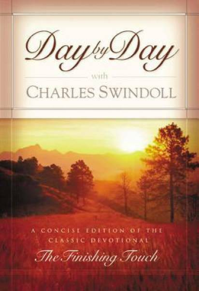Day by Day with Charles Swindoll: A Concise Edition of the Classic Devotional The Finishing Touch by Charles R. Swindoll
