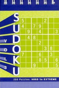Sudoku, Vol 3: 200 Puzzles Hard to Extreme