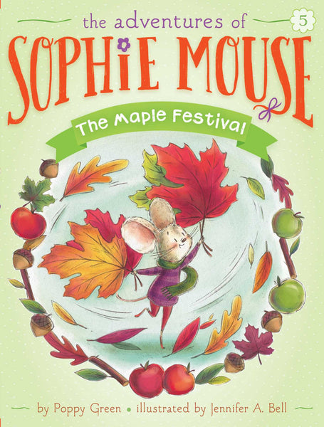 The Maple Festival (The Adventures of Sophie Mouse 5)