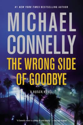 The Wrong Side of Goodbye (Harry Bosch 19) by Michael Connelly