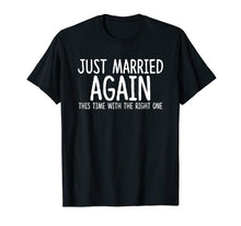 Load image into Gallery viewer, Just Married Again - Second Wedding Shirt